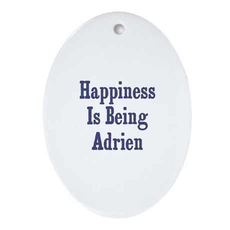 Happiness is being Adrien Oval Ornament