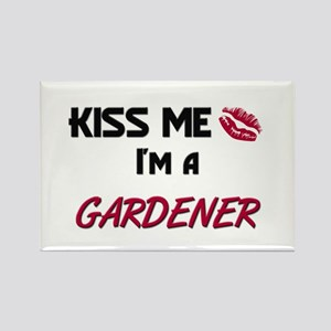 Kiss Me I'm a GARDENER Rectangle Magnet