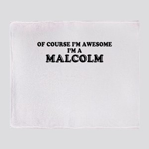 Of course I'm Awesome, Im MALCOLM Throw Blanket