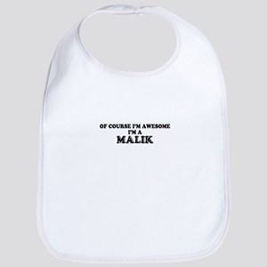 Of course I'm Awesome, Im MALIK Bib