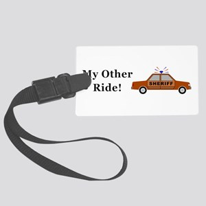 Sheriff My Other Ride Large Luggage Tag