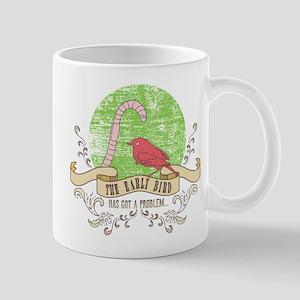 the early bird has got a problem... Mugs