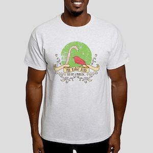 the early bird has got a problem... T-Shirt