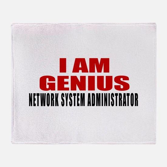 I Am Genius Network System Administr Throw Blanket