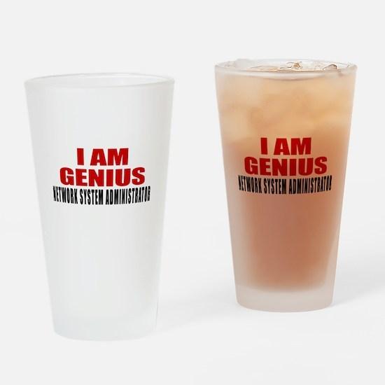 I Am Genius Network System Administ Drinking Glass