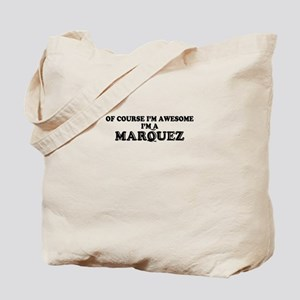 Of course I'm Awesome, Im MARQUEZ Tote Bag