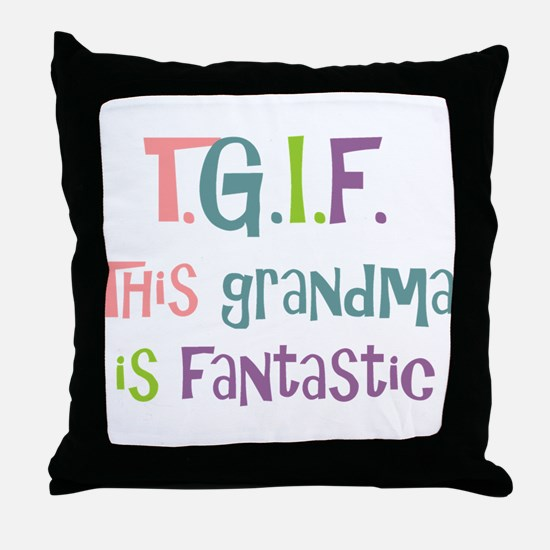 Grandma is Fantastic Throw Pillow