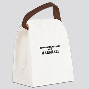 Of course I'm Awesome, Im MARSHAL Canvas Lunch Bag