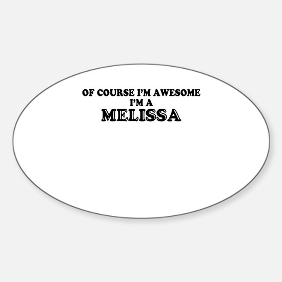 Of course I'm Awesome, Im MELISSA Decal