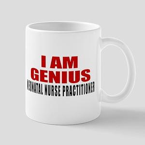 I Am Genius Neonatal Nurse Pract 11 oz Ceramic Mug