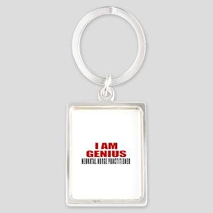I Am Genius Neonatal Nurse Pract Portrait Keychain