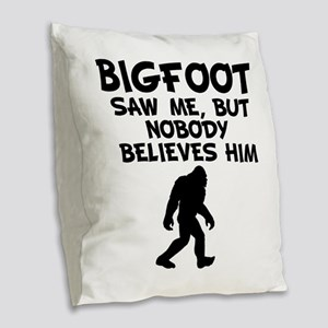 Bigfoot Saw Me Burlap Throw Pillow