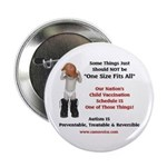One Size Fits All Vaccine; Autism Button (10 pack)