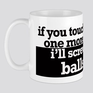 Don't touch me Mug