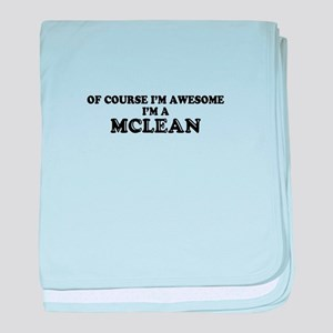 Of course I'm Awesome, Im MCLEAN baby blanket