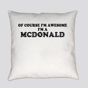 Of course I'm Awesome, Im MCDONALD Everyday Pillow