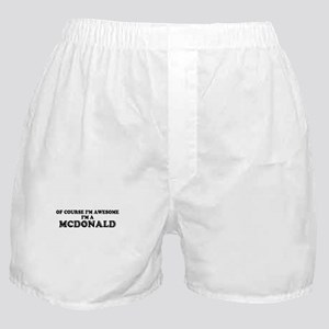 Of course I'm Awesome, Im MCDONALD Boxer Shorts