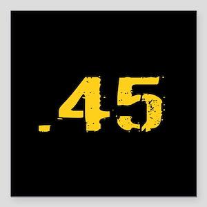 ".45 Ammo: Black & Gold Square Car Magnet 3"" x 3"""
