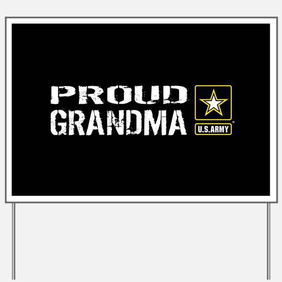 U.S. Army: Proud Grandma (Black) Yard Sign