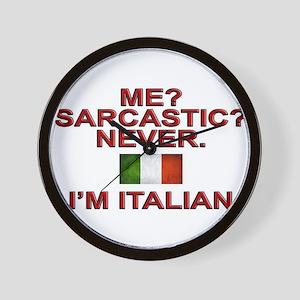 Me Sarcastic? I'm Italian Wall Clock