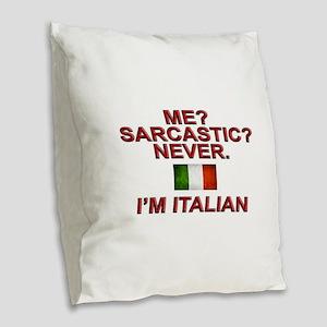Me Sarcastic? I'm Italian Burlap Throw Pillow