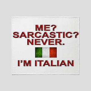 Me Sarcastic? I'm Italian Throw Blanket