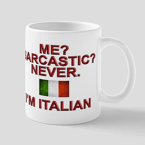 Me Sarcastic? I'm Italian Mugs