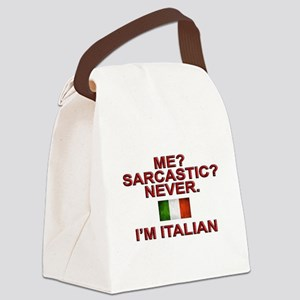 Me Sarcastic? I'm Italian Canvas Lunch Bag