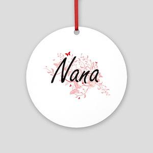 Nana Artistic Design with Butterfli Round Ornament