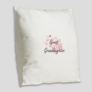 Great Granddaughter Artistic D Burlap Throw Pillow