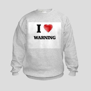 I love Warning Kids Sweatshirt