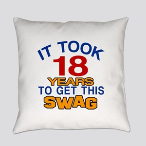 It Took 18 Years To Get This Swag Everyday Pillow