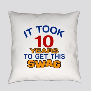 It Took 10 Years To Get This Swag Everyday Pillow