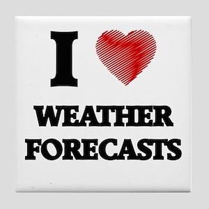I love Weather Forecasts Tile Coaster