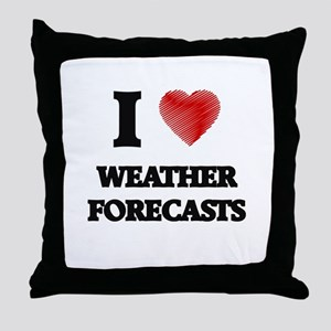 I love Weather Forecasts Throw Pillow
