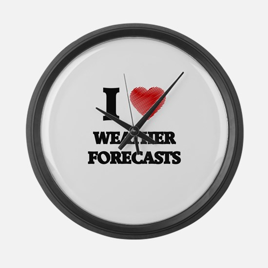 I love Weather Forecasts Large Wall Clock