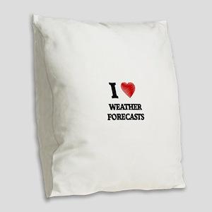 I love Weather Forecasts Burlap Throw Pillow