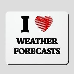 I love Weather Forecasts Mousepad