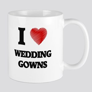 I love Wedding Gowns Mugs
