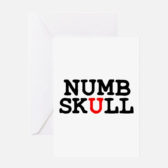NUMBSKULL! Greeting Cards