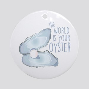 World Is Oyster Round Ornament