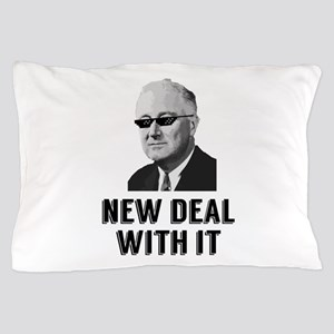 New Deal With It Pillow Case