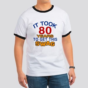 It Took 80 Years To Get This Swag Ringer T
