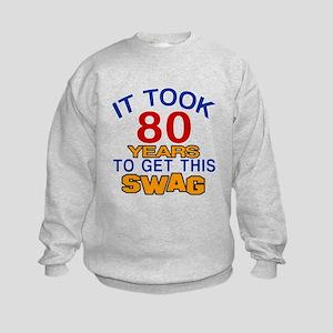 It Took 80 Years To Get This Swag Kids Sweatshirt