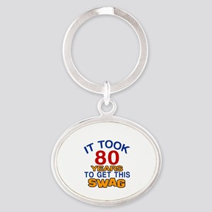 It Took 80 Years To Get This Swag Oval Keychain