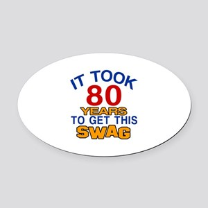 It Took 80 Years To Get This Swag Oval Car Magnet
