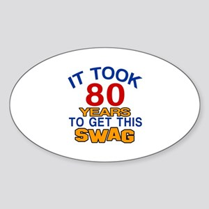 It Took 80 Years To Get This Swag Sticker (Oval)