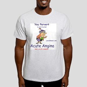 Acute angina, a cute vagina Light T-Shirt