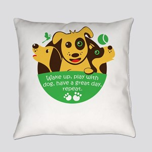 wake up,play with dog,have a great Everyday Pillow