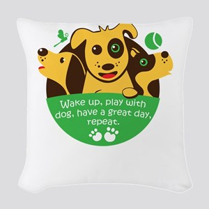 wake up,play with dog,have a g Woven Throw Pillow